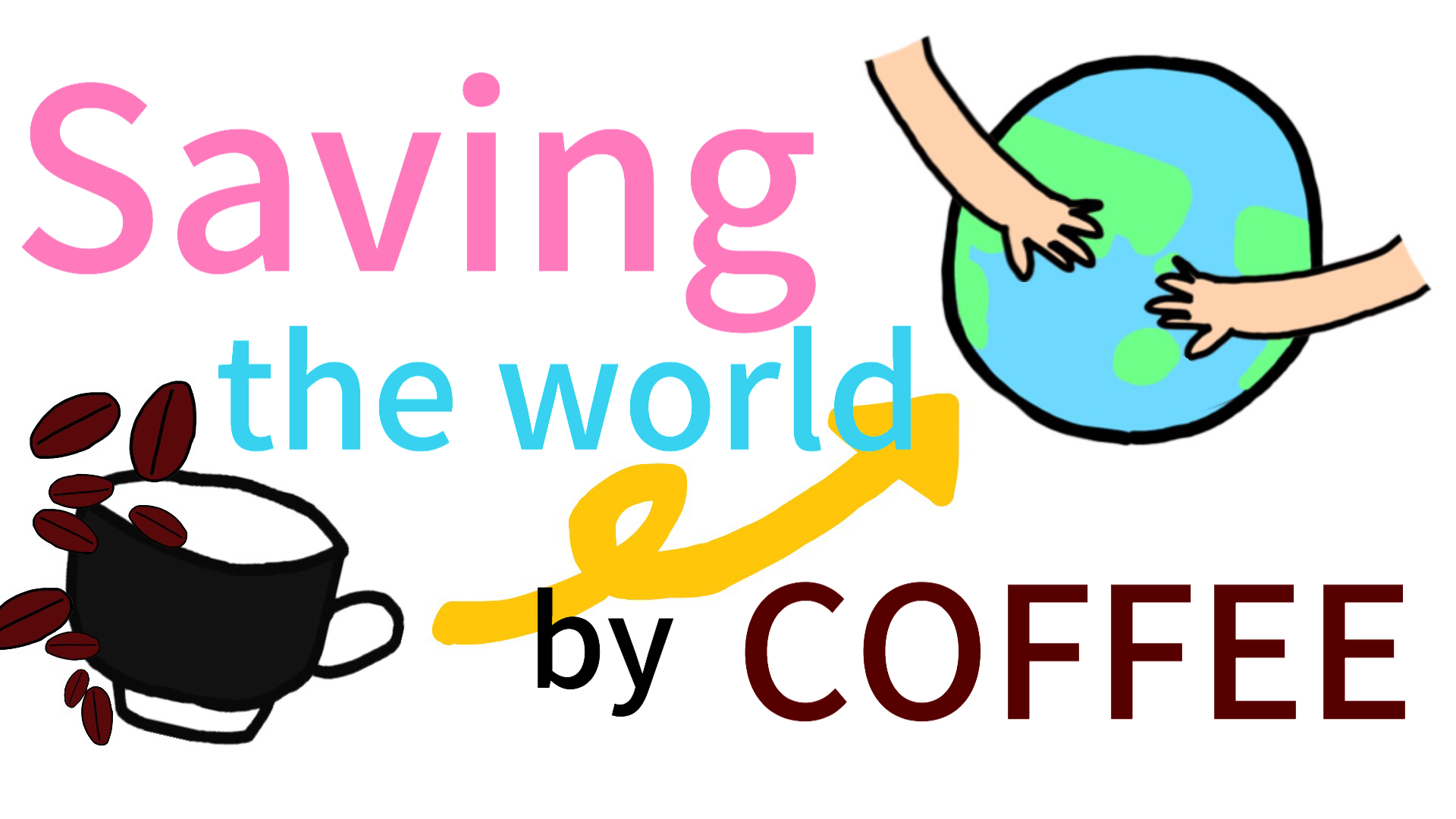 Saving the World by COFFEE